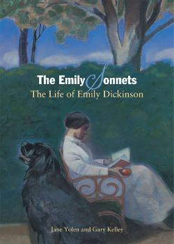 The Emily sonnets : the life of Emily Dickinson